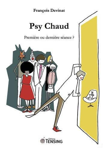 Psy Chaud - Première ou dernière séance ? - François Devinat