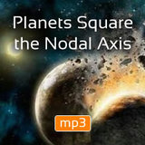 Planets square the nodes