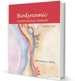 Biodynamic Craniosacral Therapy: Volume Two