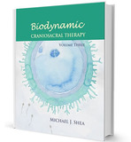 Biodynamic Craniosacral Therapy: Volume Three