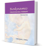 Biodynamic Craniosacral Therapy: Volume Five